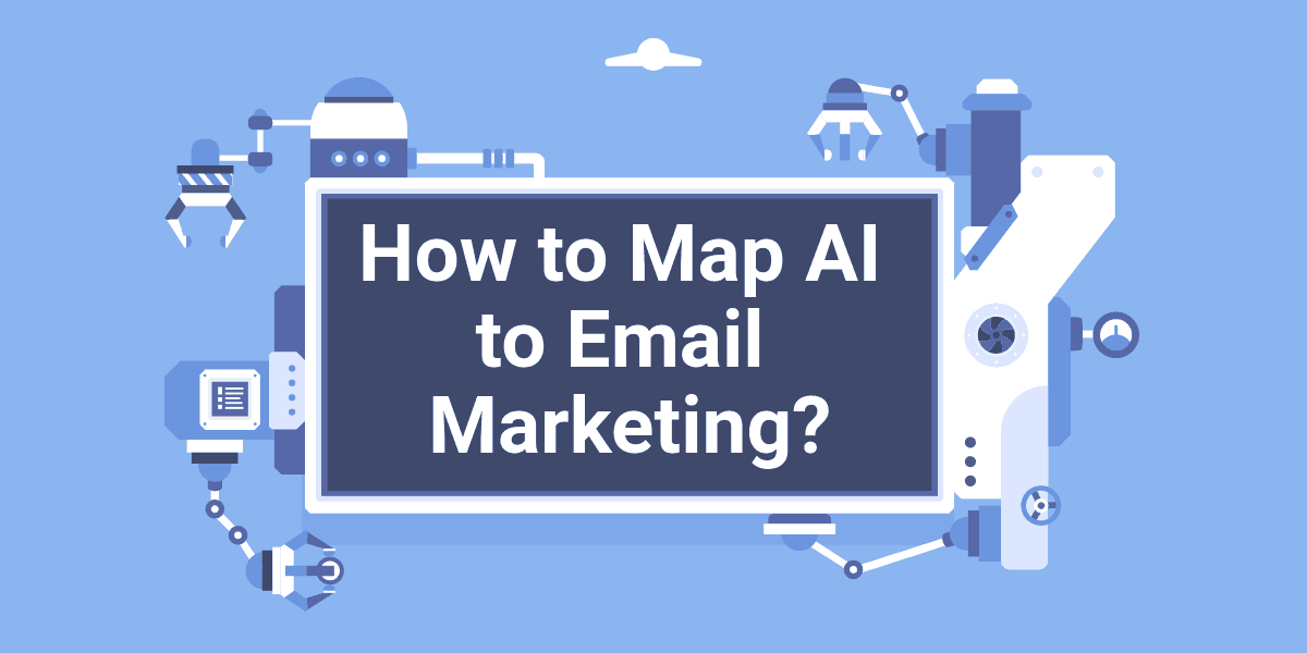 How to Map AI to Email Marketing?