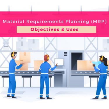 Material Requirements Planning (MRP) and its Objectives