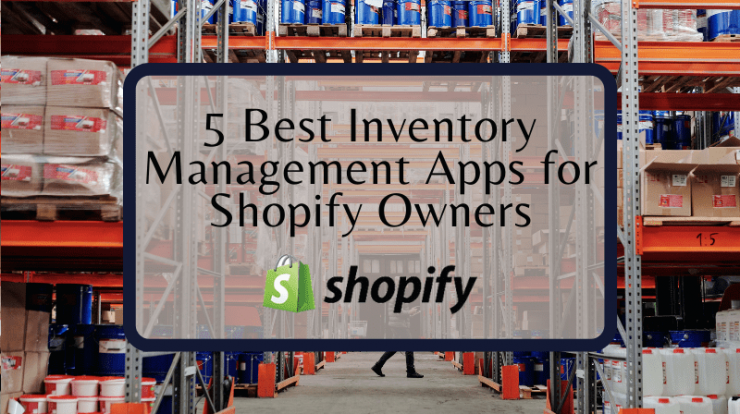 5 Best Inventory Management Apps for Shopify Owners