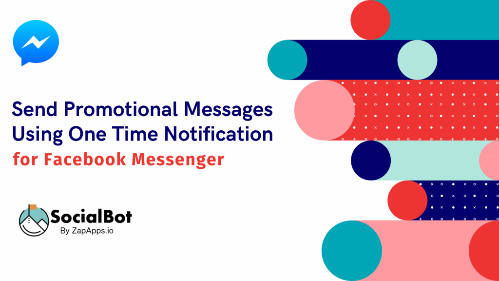 Send Promotional Messages Using One Time Notification for Facebook Messenger
